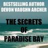 The Secrets of Paradise Bay (Unabridged) Audiobook, by Devon Vaughn Archer