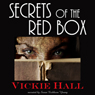 Secrets of the Red Box (Unabridged), by Vickie Hall