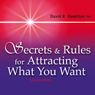 Secrets and Rules for Attracting What You Want: Live Lecture and Meditations (Unabridged) Audiobook, by Dr. David R Hamilton