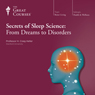 Secrets of Sleep Science: From Dreams to Disorders, by The Great Courses