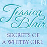 Secrets of a Whitby Girl (Unabridged) Audiobook, by Jessica Blair
