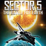 Sector 5: The Battle for Earth (Unabridged), by R. J. White