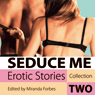 Seduce Me: Erotic Stories Collection Two (Unabridged) Audiobook, by Miranda Forbes