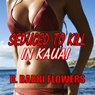 Seduced to Kill in Kauai: A Novel of Psychological Suspense (Unabridged) Audiobook, by R. Barri Flowers