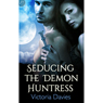 Seducing the Demon Huntress (Unabridged), by Victoria Davies