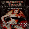 Seducing the Sword (Unabridged), by Dakota Trace