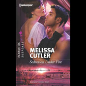 Seduction Under Fire (Unabridged) Audiobook, by Melissa Cutler