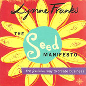 The Seed Manifesto: The Feminine Way to Create Business (Unabridged) Audiobook, by Lynne Franks