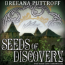 Seeds of Discovery (Unabridged) Audiobook, by Breeana Puttroff