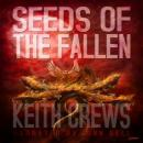 Seeds of the Fallen (Unabridged) Audiobook, by Keith Crews