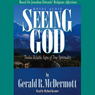Seeing God: Twelve Reliable Signs of True Spirituality (Unabridged) Audiobook, by Gerald McDermott