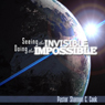 Seeing the Invisible, Doing the Impossible, by Dr. Shannon C. Cook