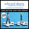 Selected Shorts: For Better and for Worse, by Sherman Alexie