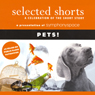 Selected Shorts: Pets! Audiobook, by Gail Godwin
