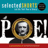 Selected Shorts: POE! Audiobook, by Edgar Allan Poe