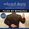 Selected Shorts: Tales of Betrayal Audiobook, by John Biguenet