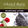 Selected Shorts: Wartime Lives Audiobook, by Robert Olen Butler