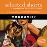 Selected Shorts: Whodunit? Audiobook, by C. S. Montanye