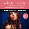 Selected Shorts: Wondrous Women Audiobook, by Teolinda Gersao