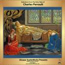 Selections From The Fairy Tales of Charles Perrault (Unabridged), by Charles Perrault