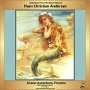 Selections from The Fairy Tales of Hans Christian Andersen (Unabridged), by Hans Christian Andersen