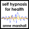 Self Hypnosis: For Health Audiobook, by Anne Marshall