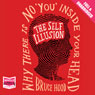 The Self Illusion: Why There Is No You Inside Your Head (Unabridged) Audiobook, by Bruce Hood