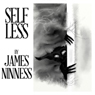 Self Less (Unabridged), by James Ninness