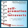 Self-Promotion for Introverts: The Quiet Guide to Getting Ahead (Unabridged) Audiobook, by Nancy Ancowitz