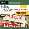 Selling Your House in a Tough Market: 10 Strategies That Work (Unabridged), by Ilona Bray