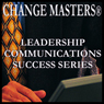 Selling Your Team and Your Ideas (Unabridged), by Change Masters Leadership Communications Success Series