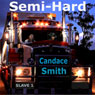 Semi Hard (Unabridged) Audiobook, by Candace Smith