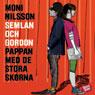 Semlan och Gordon: pappan med de stora skorna (Unabridged), by Moni Nilsson