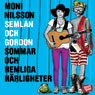 Semlan och Gordon: sommar och hemliga harligheter (Semlan and Gordon: Summer and Secret Delights) (Unabridged), by Moni Nilsson