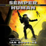 Semper Human: The Inheritance Trilogy, Book 3 (Unabridged) Audiobook, by Ian Douglas