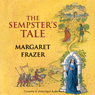 The Sempsters Tale (Unabridged), by Margaret Frazer