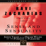 Sense and Sensuality: Jesus Talks with Oscar Wilde on the Pursuit of Pleasure (Unabridged) Audiobook, by Ravi Zacharias