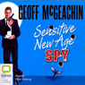 Sensitive New Age Spy (Unabridged) Audiobook, by Geoff McGeachin