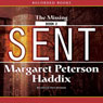 Sent: The Missing, Book 2 (Unabridged) Audiobook, by Margaret Peterson Haddix