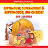 Septimouse, Supermouse! & Septimouse, Big Cheese! (Unabridged), by Ann Jungman