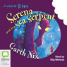 Serena and the Sea Serpent: Aussie Bites (Unabridged) Audiobook, by Garth Nix
