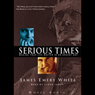 Serious Times: Making Your Life Matter (Unabridged) Audiobook, by James Emery White