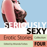 Seriously Sexy: Erotic Stories Collection Four Audiobook, by Miranda Forbes