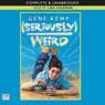 Seriously Weird (Unabridged), by Gene Kemp