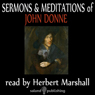 The Sermons & Meditations Of John Donne Audiobook, by John Donne