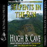Serpents in the Sun (Unabridged) Audiobook, by Hugh B. Cave