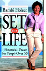 Set for Life, by Bambi Holzer