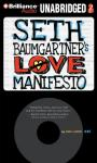 Seth Baumgartners Love Manifesto (Unabridged) Audiobook, by Eric Luper