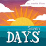 Seven Days (Unabridged) Audiobook, by Jennifer Moore