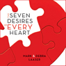 Seven Desires of Every Heart (Unabridged), by Mark Laaser